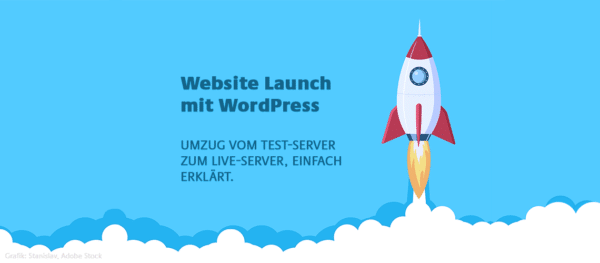 Website Launch mit WordPress Server Umzug einfach
