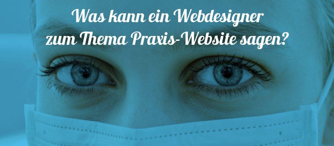 Was kann ein Webdesigner zum Thema Praxis-Website sagen?